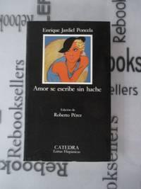 Amor se escribe sin hache (Letras Hispánicas) (Spanish Edition)