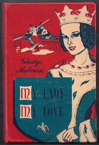 My Lady My Love by  Gladys Malvern - Hardcover - from Gail's Books and Biblio.com