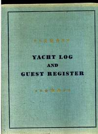 YACHT LOG BOOK, GUEST REGISTER AND RADIOTELEPHONE LOG