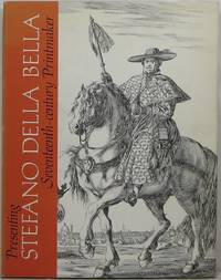 Presenting Stefano della Bella, Seventeenth-century Printmaker by  Phyllis Dearborn Massar - 1st  - 1971 - from Newbury Books (SKU: 21675)