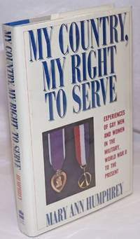My Country, My Right to Serve: experiences of gay men and women in the military, World War II to the present