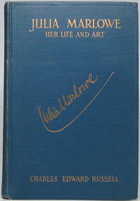 Julia Marlowe: Her Life and Art