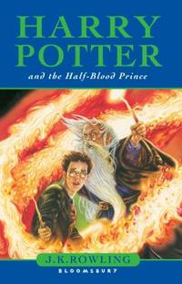 Harry Potter and the Half-Blood Prince by ROWLING, J.K - 2005