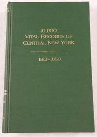 10,000 Vital Records of Central New York, 1813-1850 by  Fred Q Bowman - First Edition - 1986 - from Resource Books, LLC and Biblio.com