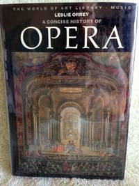 A Concise History of Opera by  Leslie Orrey - 1st edition - 1973 - from civilizingbooks (SKU: 2835MD-0168)