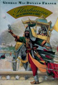 image of Flashman and the Mountain of Light, From the Flashman Papers 1845-46
