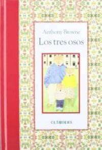 Los tres osos (Clasicos (Fondo de Cultura Economica)) (Spanish Edition) by Browne Anthony - 2010-04-01