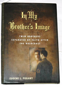 In My Brother's Image: Twin Brothers Separated by Faith After the Holocaust