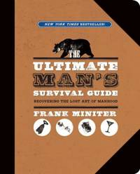 The Ultimate Man's Survival Guide by Frank Miniter - Paperback - 2013 - from ThriftBooks (SKU: G1596988045I5N00)