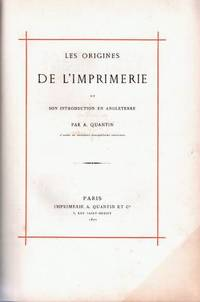 Les Origines de l'Imprimerie et son introduction en Angleterre.