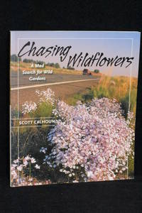 Chasing Wildflowers; a Mad Search for Wild Gardens