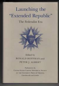 """Launching the """"Extended Republic""""  The Federalist Era"""