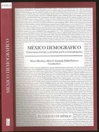 México demográfico. Temas selectos de la investigación contemporánea by  Silvia E Giorguli and Edith Pacheco (editors) Mario Martinez - Paperback - First - 2011 - from The Book Collector ABAA, ILAB (SKU: A2180)