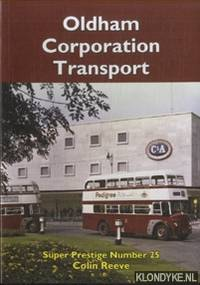Oldham Corporation Transport by  Colin Reeve - Paperback - 2012 - from Klondyke and Biblio.co.uk