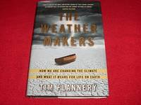 image of The Weather Makers : How We are Changing the Climate and What It Means for Life on Earth