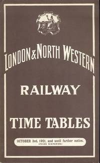 London and North Western Railway Time Tables October 3rd,1921, and until further Notice