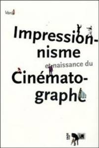 Impressionnisme Et Naissance Du Cinematographe