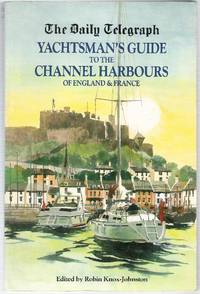 The Daily Telegraph Yachtsman's Guide to the Channel Harbours of England & France.