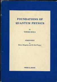 FOUNDATIONS OF QUANTUM PHYSICS