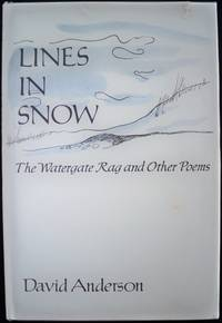 LINES IN SNOW: THE WATERGATE RAG AND OTHER POEMS