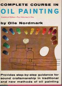 COMPLETE COURSE IN OIL PAINTING Combined Edition - Four Volumes in One