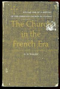 image of THE CHURCH IN THE FRENCH ERA: FROM COLONIZATION TO THE BRITISH CONQUEST.
