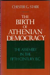 image of The Birth of Athenian Democracy: The Assembly in the Fifth Century B.C.