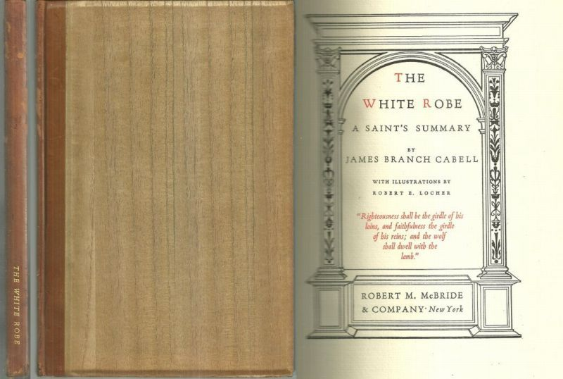 WHITE ROBE A Saint's Summary, Cabell, James Branch
