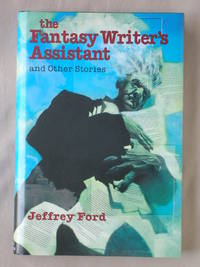 The Fantasy Writer's Assistant and Other Stories: And Other Stories