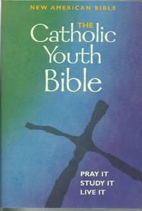 image of The Catholic Youth Bible : Pray It, Study It, Live It.