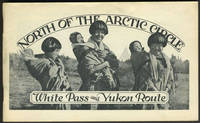 North of the Arctic Circle:  White Pass and Yukon Route
