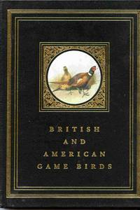 British & American Game-birds. With A Chapter On Shooting In America,  by Eugene V. Connett.