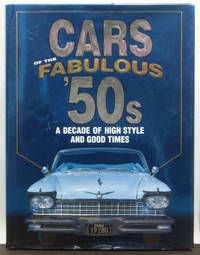 Cars of the Fabulous '50s. A Decade of High Style and Good Times