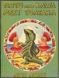 HUTU AND KAWA MEET TUATARA by  AVIS ACRES - from Aleph-Bet Books, Inc. and Biblio.com