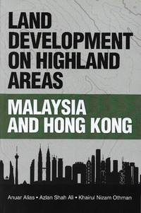 Land Development on Highland Areas: Malaysia and Hong Kong