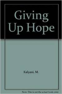 Giving Up Hope