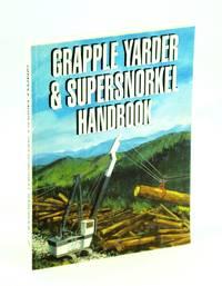 Grapple Yarder and Supersnorkel Handbook