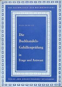 Die Buchhandels-Gehilfenprüfung in Frage und Antwort.