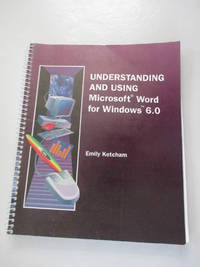 Understanding and Using Microsoft Word for Windows 6.0 :