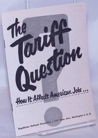 image of The Tariff Question: How it Affects American Jobs..