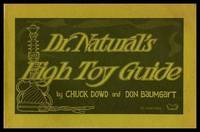 DR. (Doctor) NATURAL'S HIGH TOY GUIDE - A Manual of Cheap Thrills Escapism and Primeval Wonder for Heads and Heads of Departments