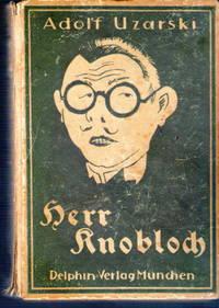Herr Knobloch. Eines großen Mannes Glück und Ende. Geschrieben und illustriert.