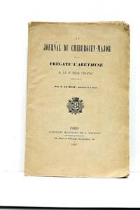 Le Journal du Chirurgien-major de la frégate l'Aréthuse, M. Le Docteur Félix Charyau (1812-1814). by LE BEAU (A.) - from ULTIMO CAPITULO (SKU: 93460)