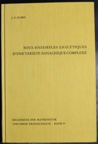 Sous-ensembles analytiques d'une variete banachique complexe (Ergebnisse der Mathematik und ihrer Grenzgebiete. 2. Folge) (French Edition)