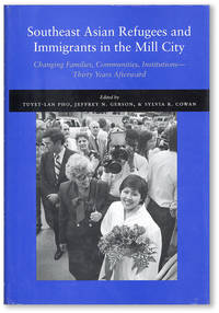 Southeast Asian Refugees and Immigrants in the Mill City: Changing Families, Communities, Institutions - Thirty Years Afterward