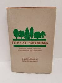 Forest Farming: Towards a Solution to Problems of World Hunger and Conservation