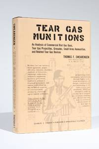 Tear Gas Munitions: An Analysis of Commercial Riot Gas Guns, Tear Gas Projectiles, Grenades, Small Arms Ammunition, and Related Tear Gas Devices