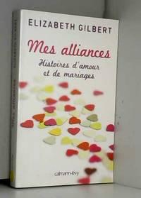 Mes alliances: Histoires d'amour et de mariages