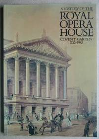 A History of the Royal Opera House Covent Garden 1732-1982.