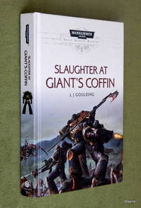Slaughter at Giant's Coffin: Space Marine Battles (Warhammer 40,000)